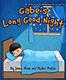 Gabe's Long Good Night (A Rhyming Bedtime Story for Children Aged 2 to 5)