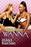 You Make Me Wanna (Urban Books)