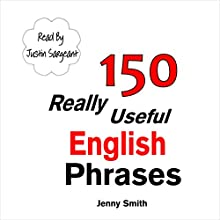 150 Really Useful English Phrases: For Intermediate Students Wishing to Advance (       UNABRIDGED) by Jenny Smith Narrated by Jus Sargeant