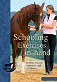 Schooling Exercises in hand: Working towards suppleness and confidence (English Edition)