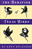 img - for The Behavior of Texas Birds: A Field Companion (Corrie Herring Hooks Series) book / textbook / text book
