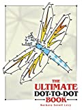 The Ultimate Dot-to-Dot Book (Dover Children s Activity Books)