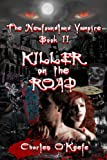 img - for The Newfoundland Vampire - Book II: Killer on the Road book / textbook / text book