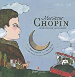 echange, troc Carl Norac, Delphine Jacquot - Monsieur Chopin ou le voyage de la note bleue (1CD audio)