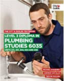 img - for The City & Guilds Textbook: Level 3 Diploma in Plumbing Studies 6035 Units 201, 301, 303, 304, 306 book / textbook / text book