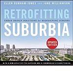 img - for By Ellen Dunham-Jones Retrofitting Suburbia, Updated Edition: Urban Design Solutions for Redesigning Suburbs (1st Edition) book / textbook / text book