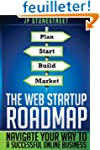 The Web Startup Roadmap: Navigate You...