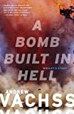 A Bomb Built in Hell: Wesley's Story (Vintage Crime/Black Lizard) (0307950859) by Vachss, Andrew