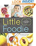 Little Foodie: Baby Food Recipes for...