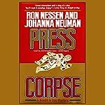 Press Corpse | Ron Nessen,Johanna Neuman