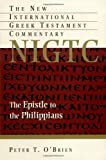 The Epistle to the Philippians: A Commentary on the Greek Text (New International Greek Testament Commentary)