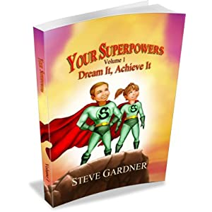 Your Superpowers Dream It, Achieve It