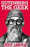 Gutenberg the Geek (Kindle Single) (E...
