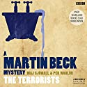 Martin Beck: The Terrorists  by Maj Sjöwall, Per Wahlöö Narrated by Steven Mackintosh, Neil Pearson, Katie Hims