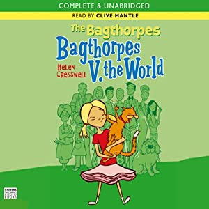 The Bagthorpes: Bagthorpes V. the World | [Helen Cresswell]
