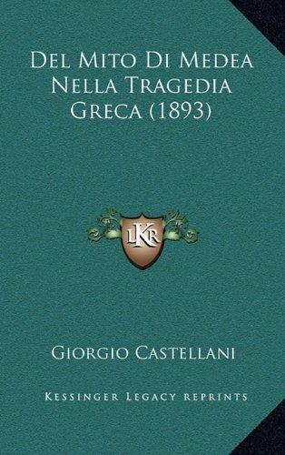 del Mito Di Medea Nella Tragedia Greca (1893)