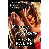 Romeo, Romeo ~ Fran Baker