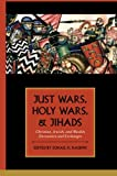 Just Wars, Holy Wars, and Jihads: Christian, Jewish, and Muslim Encounters and Exchanges