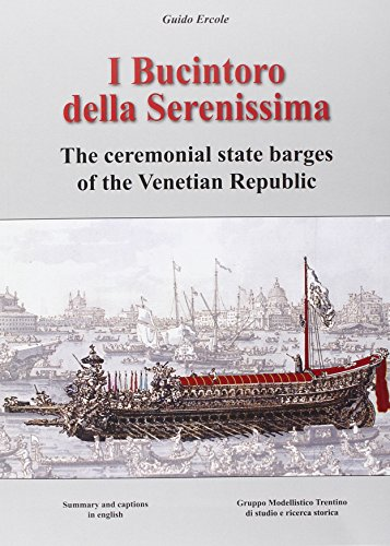 i-bucintoro-della-serenissima-the-ceremonial-state-barges-of-the-venetian-republic