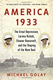 img - for America 1933: The Great Depression, Lorena Hickok, Eleanor Roosevelt, and the Shaping of the New Deal book / textbook / text book
