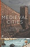 img - for Medieval Cities: Their Origins and the Revival of Trade (Princeton Classics) book / textbook / text book