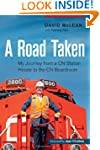 A Road Taken: My Journey from a CN St...