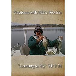 "Outdoors with Eddie Brochin - ""Learning to Fly"""