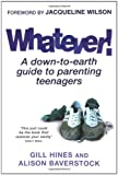 Gill Hines Whatever!: A down-to-earth guide to parenting teenagers