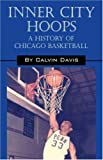 Inner City Hoops: A History of Chicago Basketball