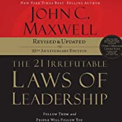 The 21 Irrefutable Laws of Leadership, 10th Anniversary Edition: Follow Them and People Will Follow You | [John Maxwell]