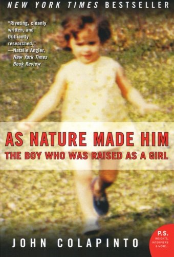 As Nature Made Him: The Boy Who Was Raised as a Girl: John Colapinto: 9780061120565: Amazon.com: Books