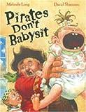 Pirates Don't Babysit (0864617690) by Long, Melinda