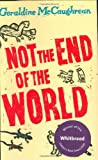 Geraldine McCaughrean Not the End of the World