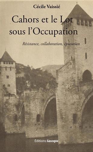 Cahors et le Lot sous l'Occupation