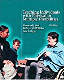 img - for Teaching Individuals with Physical or Multiple Disabilities (5th Edition) 5th edition by Best, Sherwood J., Heller, Kathryn Wolff, Bigge, June L. (2004) Hardcover book / textbook / text book