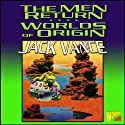 The Men Return & Worlds of Origin (       UNABRIDGED) by Jack Vance Narrated by Tim Rowe
