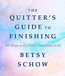 Book Cover: The Quitter's Guide to Finishing: 101 Ways to Get Where You Want to Be