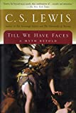 Till We Have Faces: A Novel of Cupid and Psyche