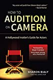 How To Audition On Camera: A Hollywood Insiders Guide for Actors