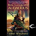 Audacious: Kris Longknife, Book 5 (       UNABRIDGED) by Mike Shepherd Narrated by Dina Pearlman