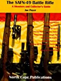 The Safn-49 Rifle: A Shooters and Collectors Guide Joe Poyer