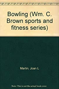 Bowling (Wm. C. Brown sports and fitness series) download ebook