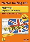 mentor training XXL: 200 Tests Englisch 5. - 8. Klasse: Mit Regeln, Beispielen, Lösungen