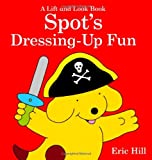 Spot's Dressing Up Fun (0723270724) by Hill, Eric