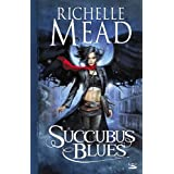 Georgina Kincaid , tome 1 : Succubus Bluespar Richelle Mead