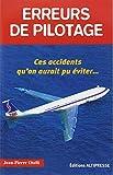 Erreurs de pilotage : Ces accidents qu'on aurait pu éviter...