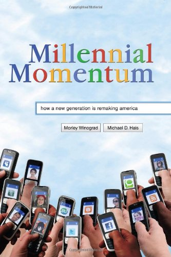 Millennial Momentum: How a New Generation Is Remaking...