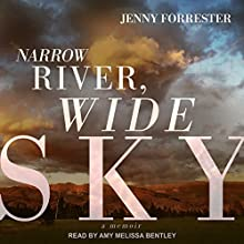 Narrow River, Wide Sky: A Memoir Audiobook by Jenny Forrester Narrated by Amy Melissa Bentley