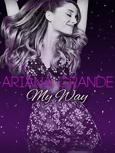 Ariana Grande: My Way