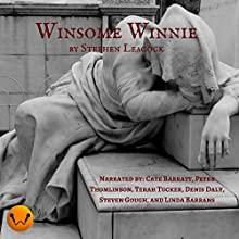 Winsome Winnie Audiobook by Stephen Leacock Narrated by Denis Daly, Cate Barratt, Peter Thomlinson, Linda Barrans, Terah Tucker